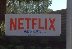 sign that says netflix and chill