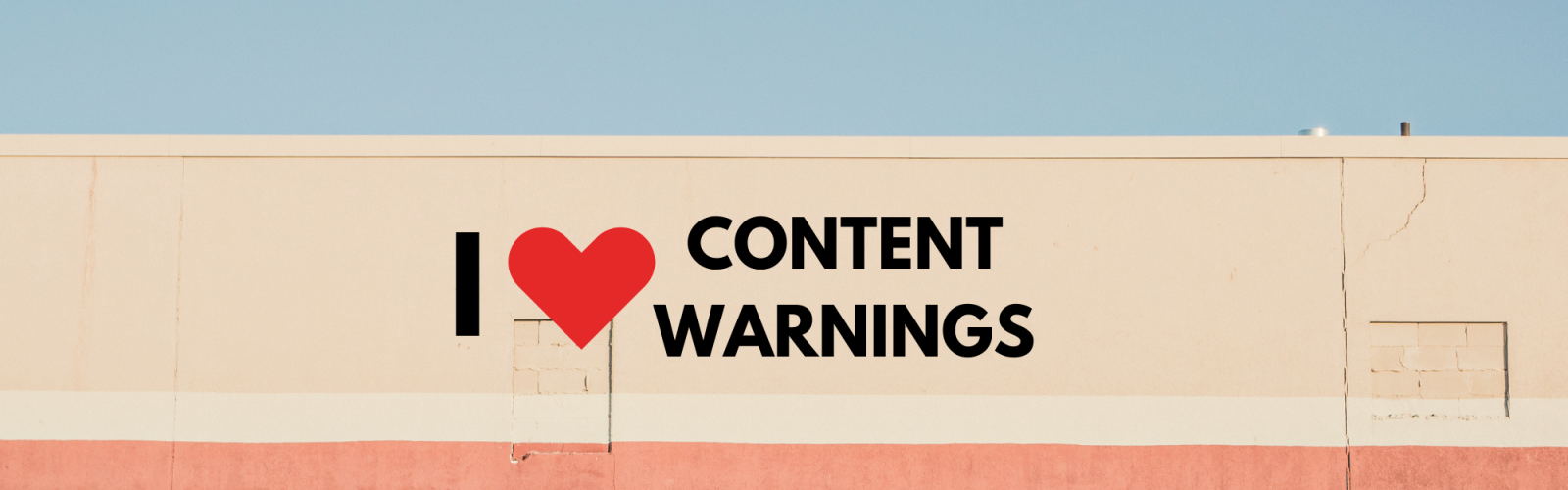 """Building with a sign that says """"I Heart content warnings."""""""