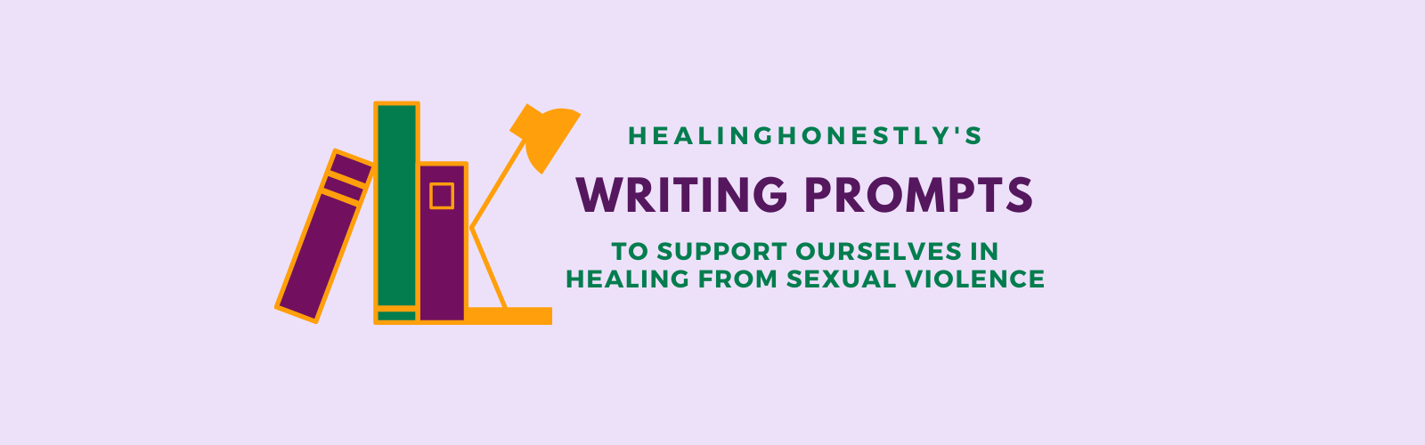 """Purple background with text that reads, """"Healing Honestly's writing prompts to support ourselves healing from sexual violence."""""""